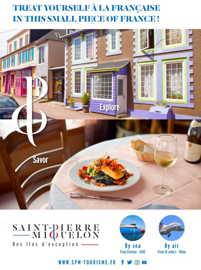 """Advertisement fot Saint-Pierre Miquelon displaying cultural and culinary options """"TREAT YOURSELF À LA FRANÇAISE IN THIS SMALL PIECE OF FRANCE !"""""""